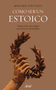 Libro: Cómo ser un estoico: Utilizar la filosofía antigua para vivir una vida moderna