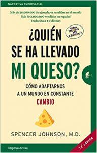 Libro: ¿Quién se ha llevado mi queso?: Cómo adaptarnos en un mundo en constante cambio